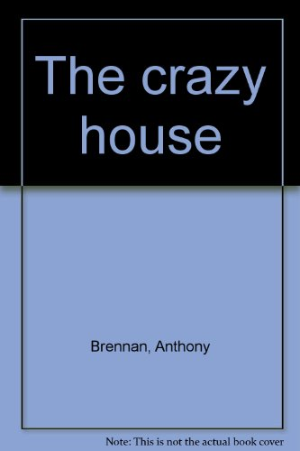 THE CRAZY HOUSE: Brennan, Anthony