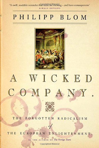 9780771016493: A Wicked Company: The Forgotten Radicalism of the European Enlightenment
