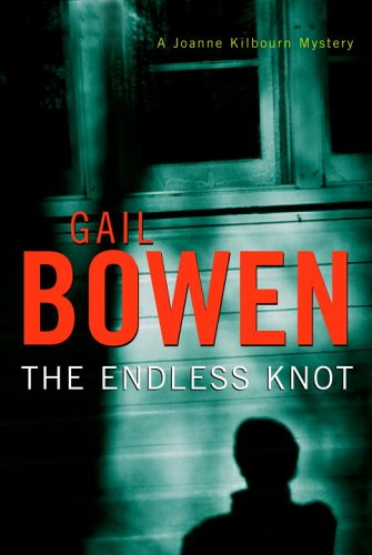 The Endless Knot: A Joanne Kilbourn Mystery: Bowen, Gail