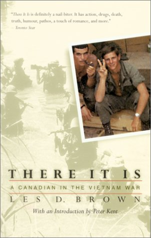 There It Is: A Canadian in the Vietnam War: Les Brown