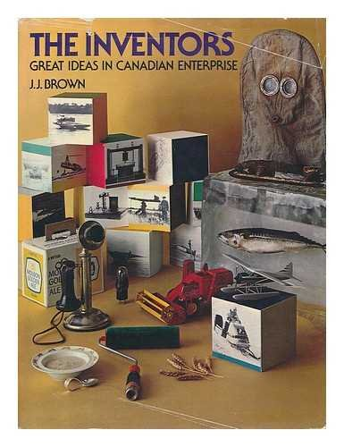 9780771017001: The Inventors; Great Ideas in Canadian Enterprise, by J. J. Brown