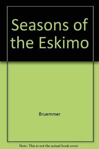 9780771017162: Seasons of the Eskimo