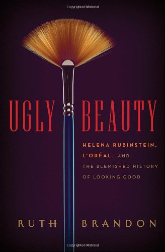 9780771017308: Ugly Beauty: Helena Rubinstein, L'Oreal and the Blemished History of Looking Good