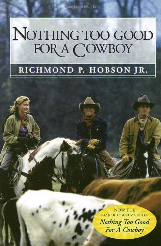 Nothing Too Good for a Cowboy: HOBSON Jr., Richmond