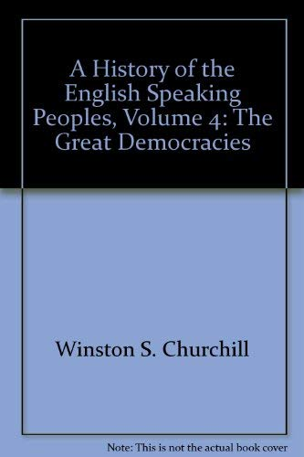 History of the English Speaking People Volume 4: Churchill, Winston
