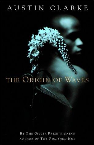 9780771021305: The Origin of Waves~Austin Clarke