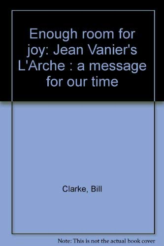 9780771021435: Title: Enough room for joy Jean Vaniers LArche a message