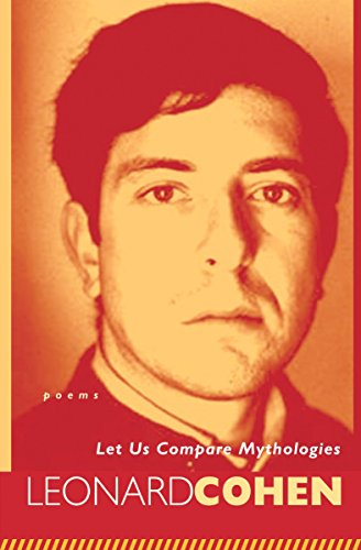 9780771022364: Let Us Compare Mythologies: Leonard Cohen