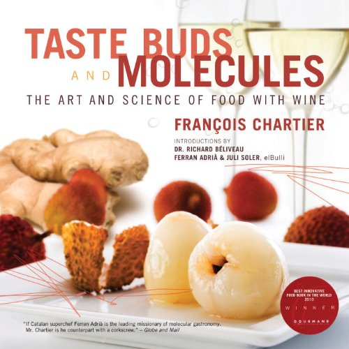 9780771022531: Taste Buds and Molecules: The Art and Science of Food With Wine