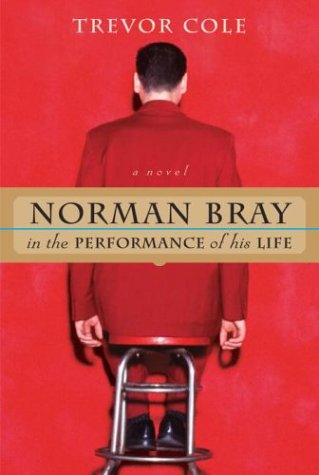 9780771022623: Norman Bray, in the Performance of His Life