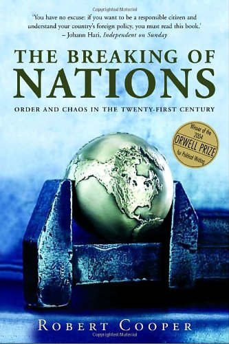 9780771022661: The Breaking of Nations: Order and Chaos in the 21st Century