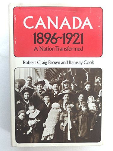 9780771022685: Canada 1896-1921: A nation transformed (Canadian centenary series)