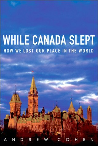 9780771022753: While Canada Slept: How We Lost Our Place in the World