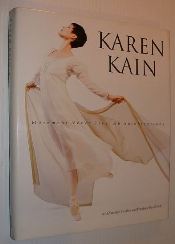 9780771023200: Karen Kain: Movement Never Lies
