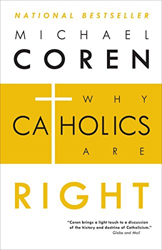 9780771023224: Why Catholics Are Right