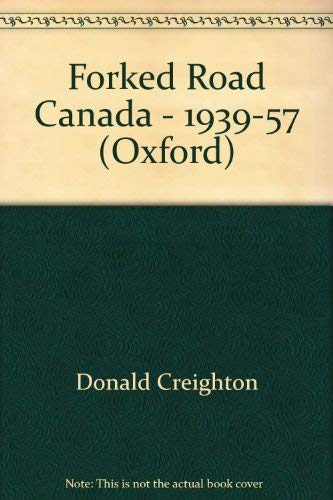 9780771023613: Forked Road Canada - 1939-57 (Oxford)