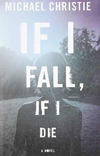 9780771023651: If I Fall, If I Die