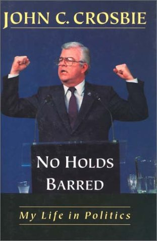 9780771024276: No Holds Barred: My Life in Politics