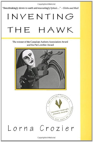Inventing the Hawk: Lorna Crozier