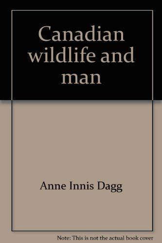 9780771025204: Canadian wildlife and man