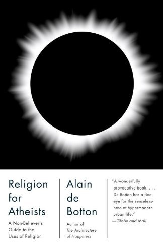 9780771025983: Religion for Atheists: A Non-Believer's Guide to the Uses of Religion