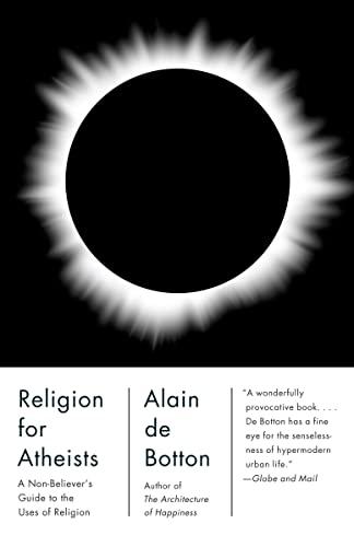 Religion for Atheists: A Non-Believer's Guide to: De Botton, Alain