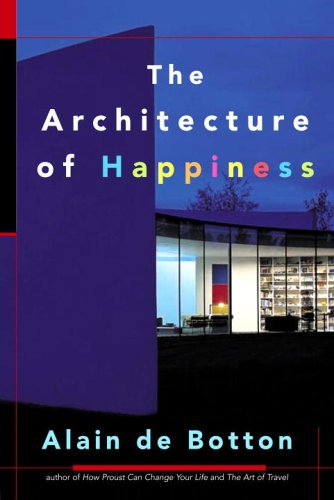9780771026027: The Architecture of Happiness