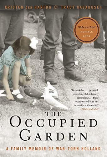 9780771026232: The Occupied Garden: A Family Memoir of War-Torn Holland