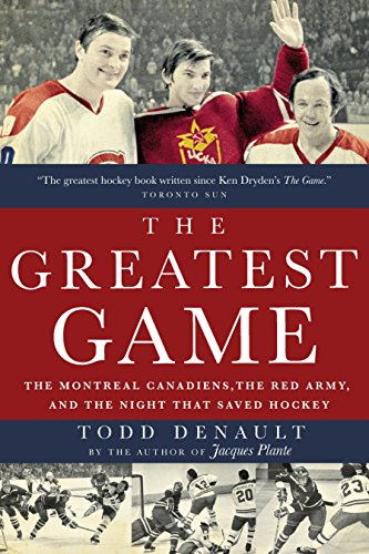 9780771026355: The Greatest Game: The Montreal Canadiens, the Red Army, and the Night That Saved Hockey