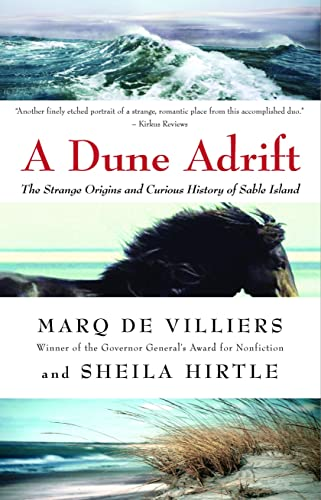 A Dune Adrift: The Strange Origins and Curious History of Sable Island: De Villiers, Marq, Hirtle, ...