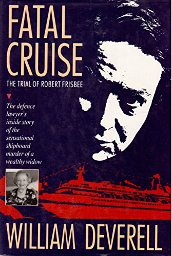 9780771026638: Fatal Cruise. the Trial of Robert Frisbee
