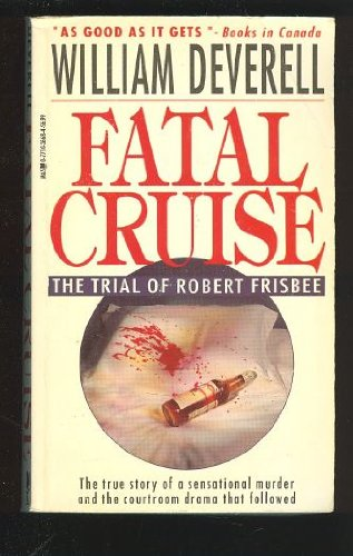 9780771026683: Fatal Cruise: The Trial of Robert Frisbee