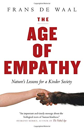 9780771027383: The Age of Empathy: Nature's Lessons for a Kinder Society