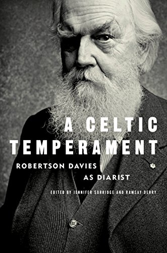 9780771027642: A Celtic Temperament: Robertson Davies as Diarist