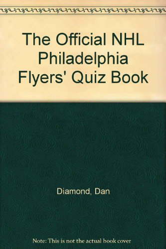The Official NHL Philadelphia Flyers' Quiz Book (0771028113) by Dan Diamond