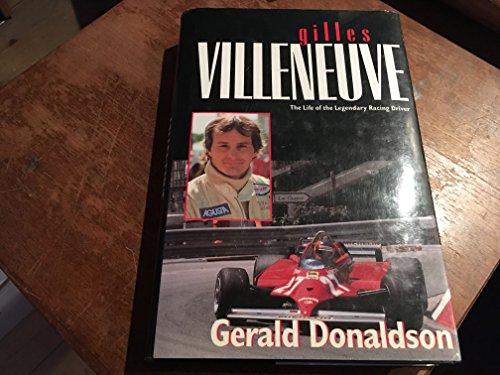 9780771028465: Gilles Villeneuve: The Life of the Legendary Racing Driver
