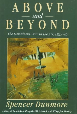 9780771029288: Above and Beyond: The Canadians' War in the Air, 1939-45