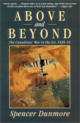 9780771029318: Above and Beyond: The Canadians' War in the Air, 1939-45