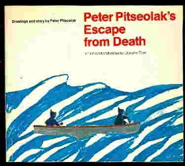 9780771030307: Peter Pitseolak's Escape From Death