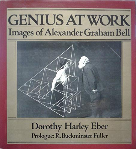 9780771030369: Genius at Work: Images of Alexander Graham Bell