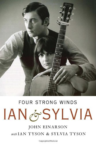 Four Strong Winds: Ian and Sylvia (077103038X) by John Einarson