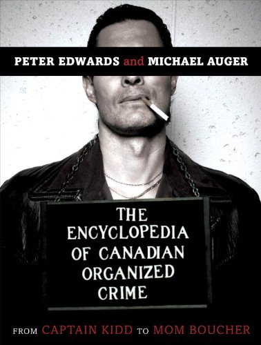 9780771030444: The Encyclopedia of Canadian Organized Crime: From Captain Kidd to Mom Boucher