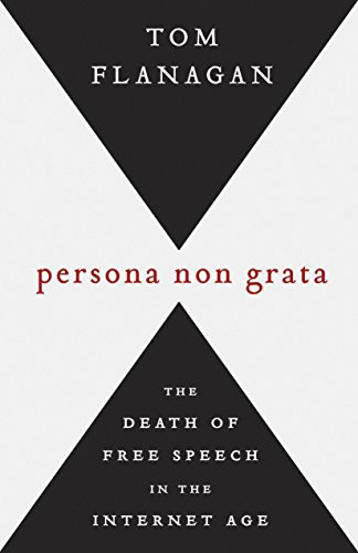 9780771030536: Persona Non Grata: The Death of Free Speech in the Internet Age