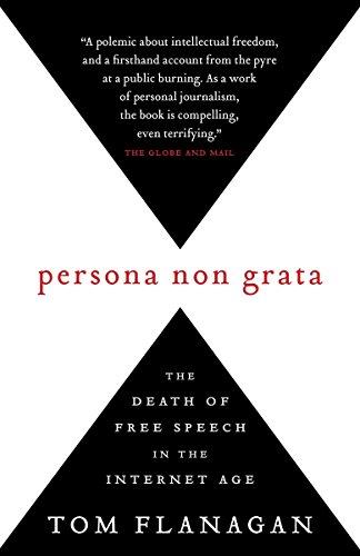 9780771030833: Persona Non Grata: The Death of Free Speech in the Internet Age