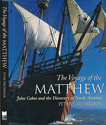 Voyage of the Matthew: John Cabot and the Discovery of North America
