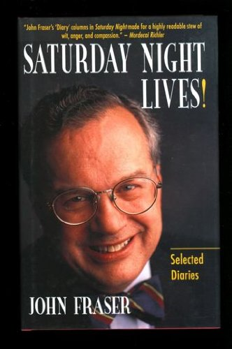 Saturday Night Lives! (Selected Diaries): Fraser, John