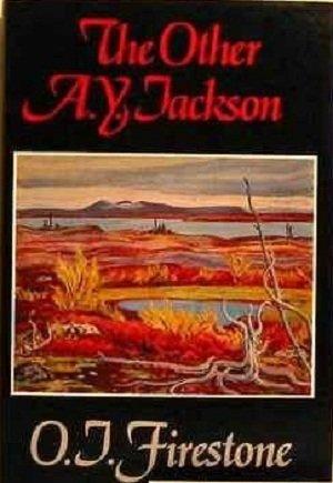 The Other A. Y. Jackson: A Memoir: O. J. Firestone