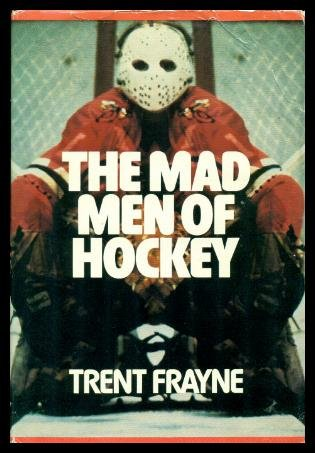 9780771031731: The mad men of hockey