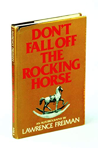 9780771031816: Don't fall off the rocking horse: An autobiography