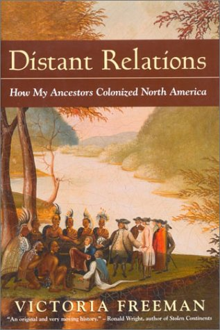 DISTANT RELATIONS How My Ancestors Colonized North America
